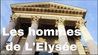 Documentaire Les hommes de l'Elysée