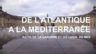 Documentaire De l'Atlantique à la Méditerranée
