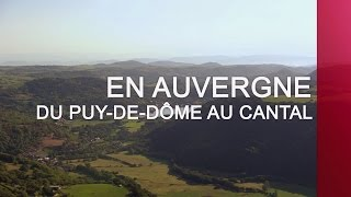 Documentaire En Auvergne, du Puy-de-Dôme au Cantal