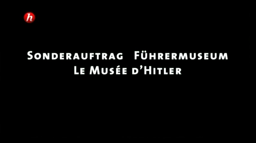 Documentaire Le musée d'Hitler (1/2)