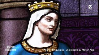 Documentaire Secrets d'Histoire – Aliénor d'Aquitaine, une rebelle au Moyen Âge