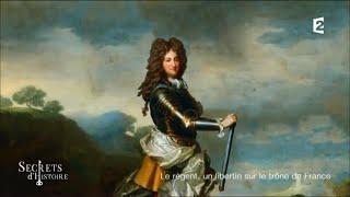 Documentaire Secrets d'Histoire – Philippe d'Orléans, le régent libertin