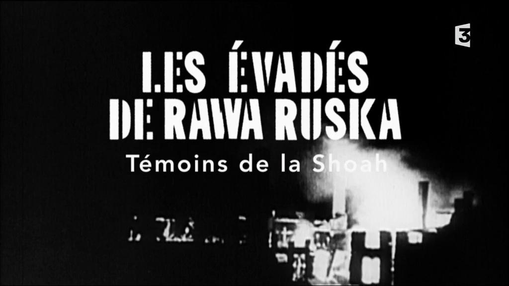 Documentaire Les évadés de Rawa Ruska