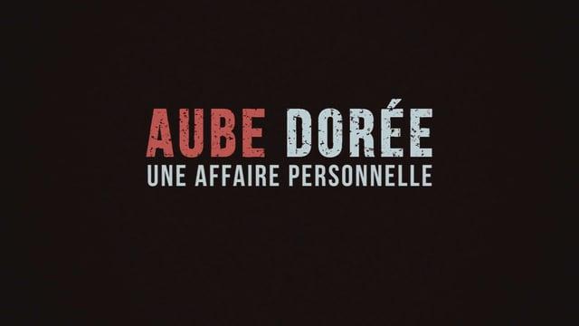 Documentaire Aube Dorée: une affaire personnelle