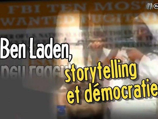 Documentaire Ben Laden, storytelling et démocratie