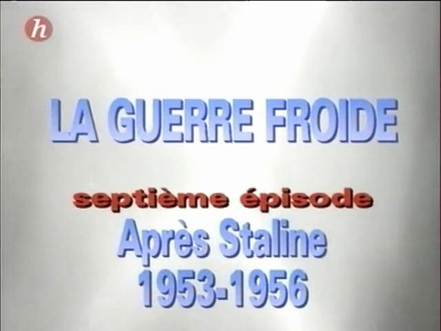 Documentaire La Guerre Froide: Après Staline (1953-1956) (07/24)