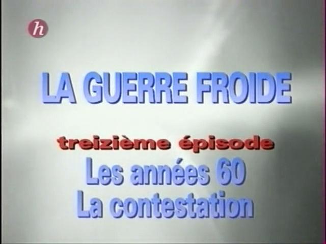 Documentaire La Guerre Froide: les années 60, la contestation (13/24)