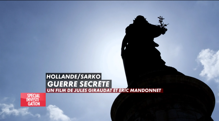 Documentaire Hollande / Sarkozy : Guerre Secrète