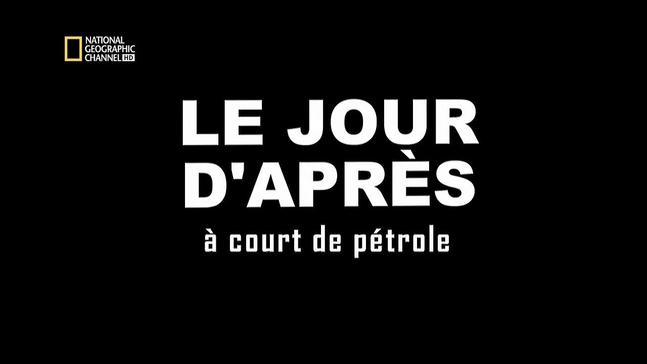 Documentaire Le jour d'après – A cours de pétrole
