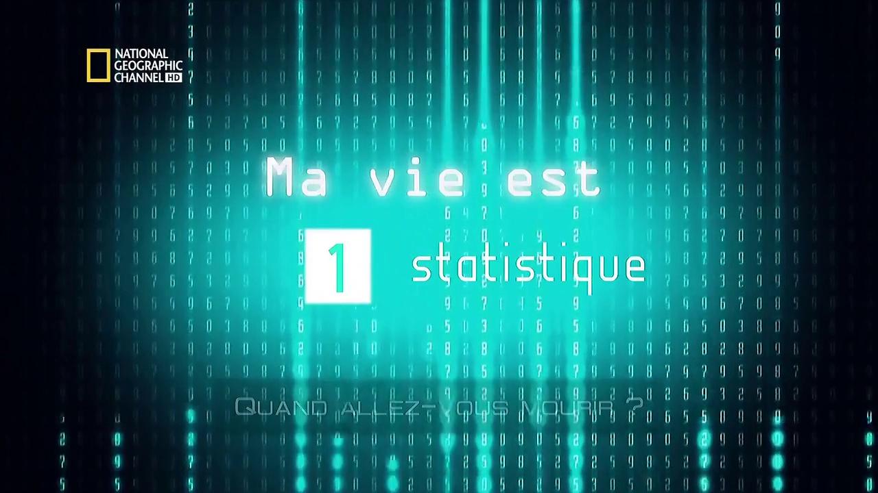 Documentaire Ma vie est une statistique – EP01 – Quand allez-vous mourir ?