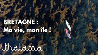 Documentaire Bretagne : Ma vie, mon ile