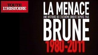 Documentaire La menace brune : une histoire de l'extrême droite depuis 1980