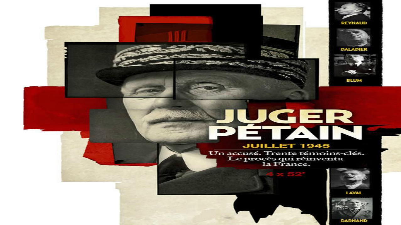Documentaire Juger Pétain (2/4)