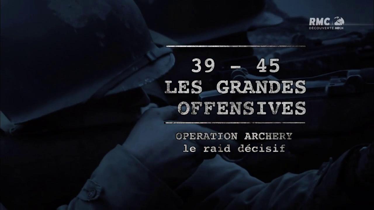 Documentaire Opération Archery, le raid décisif
