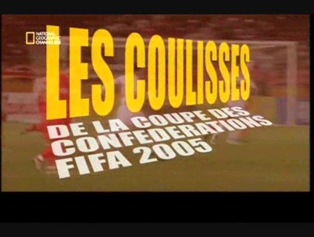 Documentaire Les coulisses de la coupe des confédérations 2005