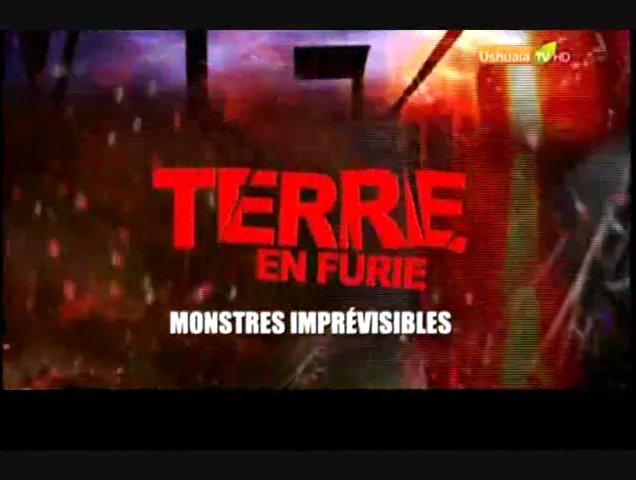 Documentaire Terre en furie – Monstres imprévisibles