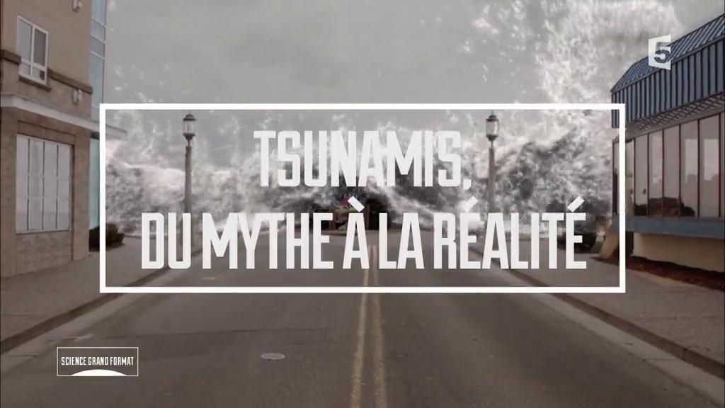 Documentaire Tsunamis, du mythe à la réalité