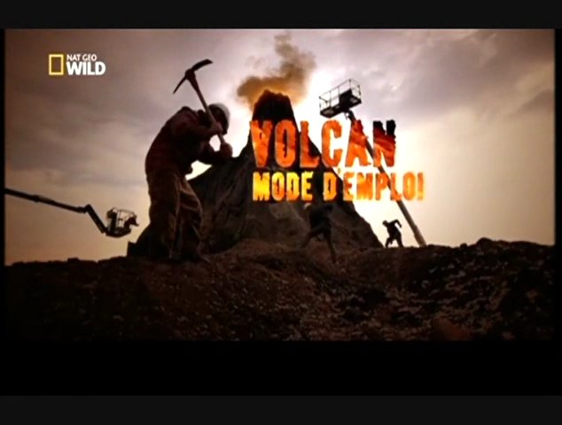 Documentaire Volcan, mode d'emploi (1/2)