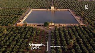 Documentaire Échappées belles – Marrakech, l'impériale