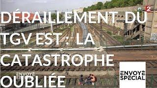 Documentaire Déraillement du TGV Est : la catastrophe oubliée