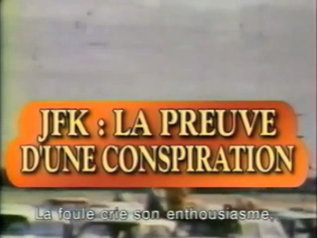 Documentaire JFK : La preuve d'une conspiration (1/2)