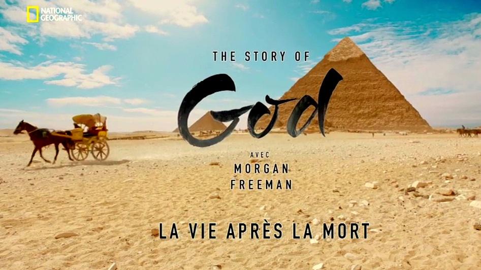 Documentaire The Story of God – Ep01 – La vie après la mort