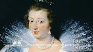 Documentaire Secrets d'Histoire – Anne d'Autriche, mystérieuse mère du Roi Soleil