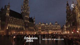 Documentaire Échappées belles – Week-end à Bruxelles