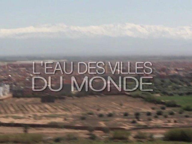Documentaire L'eau des villes du monde – Au fil de l'eau de Marrakech