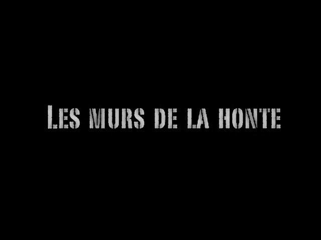 Documentaire Les murs de la honte