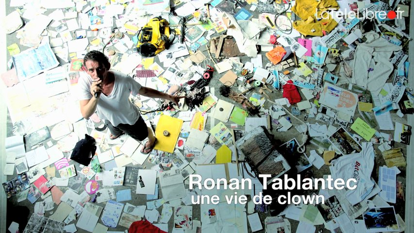 Documentaire Ronan Tablantec : une vie de clown