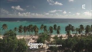 Documentaire Échappées belles – Guadeloupe, couleurs Caraïbes