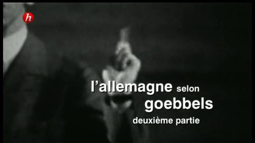 Documentaire L'Allemagne selon Goebbels (2/2)