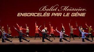 Documentaire Ballet Moïsseïev, ensorcelés par le génie