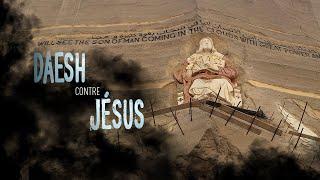 Documentaire DAESH contre JÉSUS