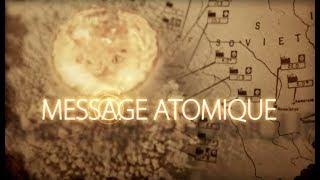 Documentaire Message atomique