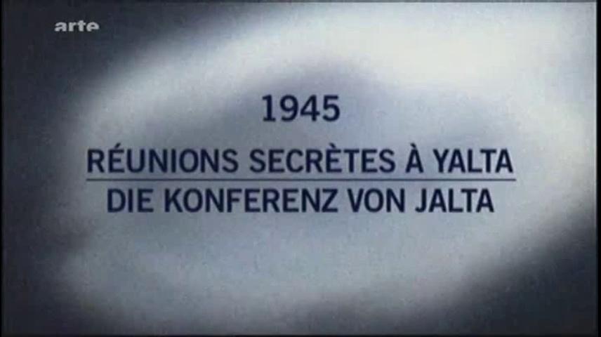 Documentaire Mystères d'archives – 1945 Réunion secrète a Yalta