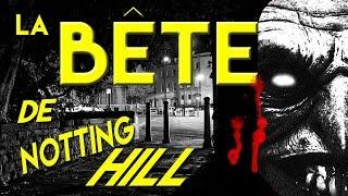 Documentaire La bête de Notting Hill
