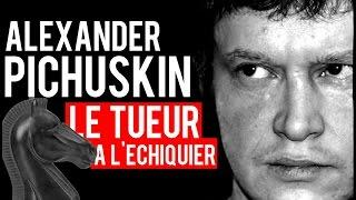 Documentaire Alexander Pichuskin, le tueur à l'Échiquier