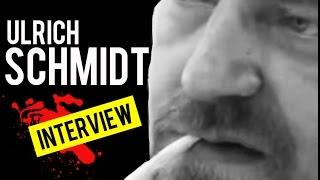 Documentaire Ulrich Schmidt – Entretien intégral