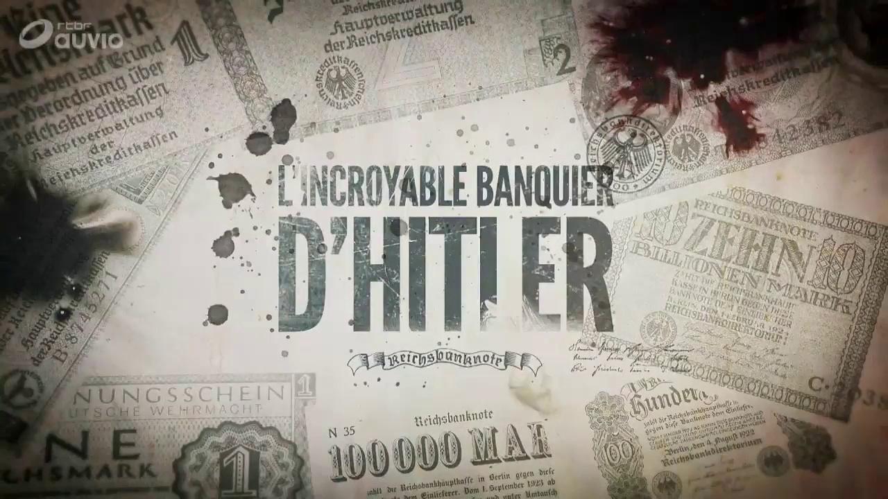 Documentaire L'incroyable banquier d'Hitler