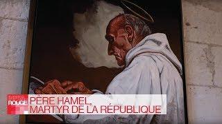 Documentaire Père Hamel, martyr de la République