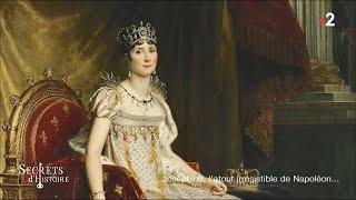 Documentaire Secrets d'Histoire – Joséphine l'atout irrésistible de Napoléon