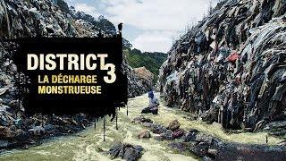 Documentaire District 3 : la décharge monstrueuse