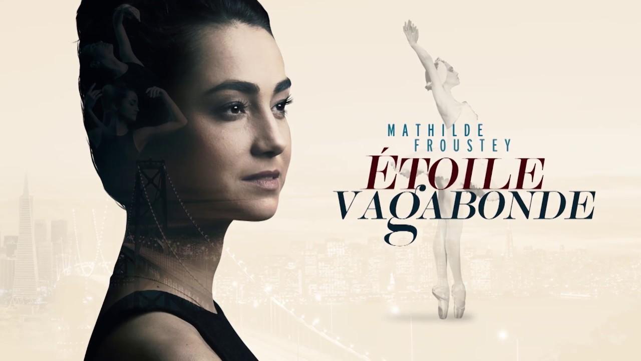 Documentaire Mathilde Froustey, étoile vagabonde