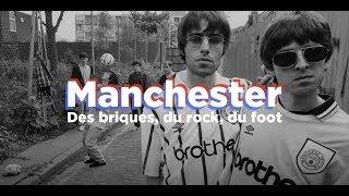 Documentaire Manchester, des briques, du rock et du foot