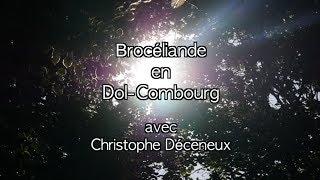 Documentaire Brocéliande en Dol-Combourg