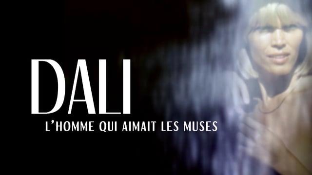 Documentaire Dali, l'homme qui aimait les muses