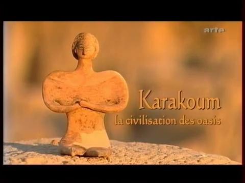 Documentaire Karakoum, la civilisation des oasis