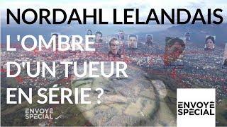 Documentaire Nordahl Lelandais, l'ombre d'un tueur en série ?